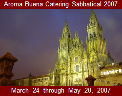 Aroma Buena Catering Sabbatical 2007:  Spain.  Bringing you more Hispano World Cuisine!  Locations include the Azores (Portugal), Barcelona, Madrid, Seville, Bilbao, León, and Galicia. 