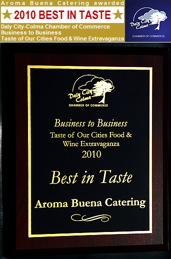 Aroma Buena Catering is honored to have been awarded the 2010 BEST IN TASTE Award at the annual 