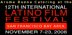 Aroma Buena Catering is proud to have been requested to feature our Hispano World Cuisine at the 12th International Latino Film Festival for the following Opening Night event:  