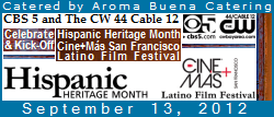 Aroma Buena Catering is again honored to be the caterer of the CBS 5/KPIX and The CW 44 Cable 12/KBCW Celebration and Kick-Off of Hispanic Heritage Month and CINE+MAS SF Latino Film Festival, September 13, 2012. 