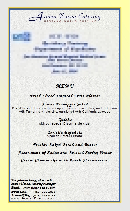 Sample of Actual Client Menu:   Lunch   Menu ID:   443319  [Click to see this menu in higher-resolution PDF format.]   San Francisco Catering -  AROMA BUENA CATERING - Hispano World Cuisine www.AromaBuena.com