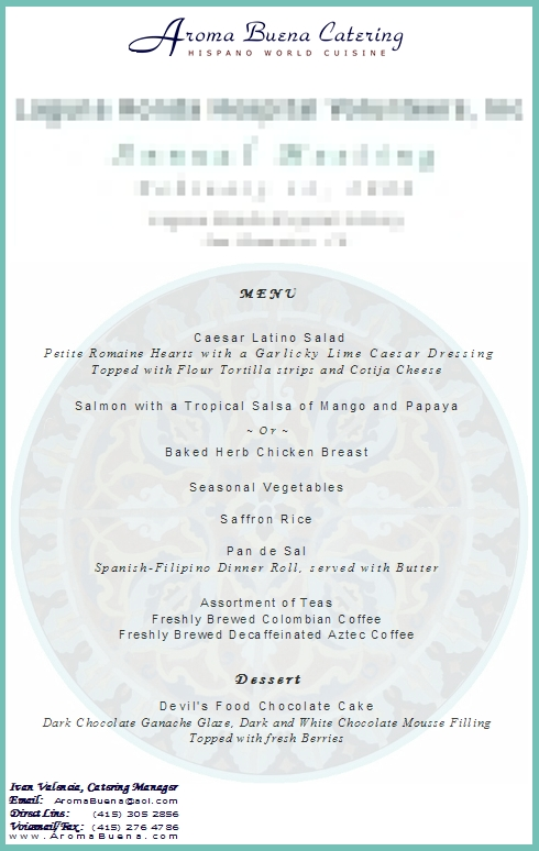 Sample of Actual Client Menu:   Lunch   Menu ID:   446443  [Click to see this menu in higher-resolution PDF format.]   San Francisco Catering -  AROMA BUENA CATERING - Hispano World Cuisine www.AromaBuena.com